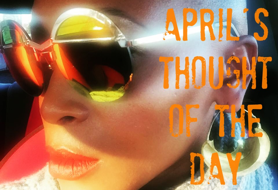 April's Thought of the Day