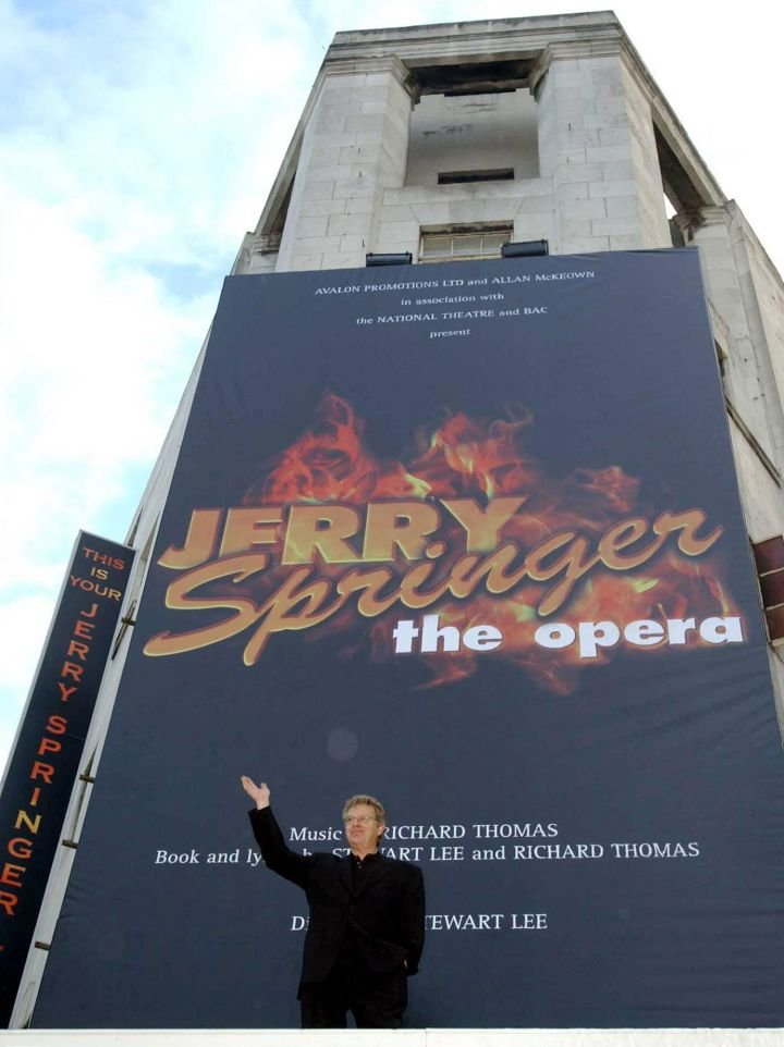 The Jerry Springer Show was an opera in England.